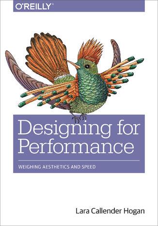 Okładka książki Designing for Performance. Weighing Aesthetics and Speed