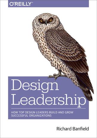 Okładka książki/ebooka Design Leadership. How Top Design Leaders Build and Grow Successful Organizations