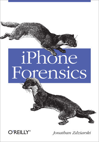 Okładka książki/ebooka iPhone Forensics. Recovering Evidence, Personal Data, and Corporate Assets