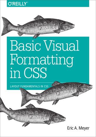 Okładka książki/ebooka Basic Visual Formatting in CSS. Layout Fundamentals in CSS