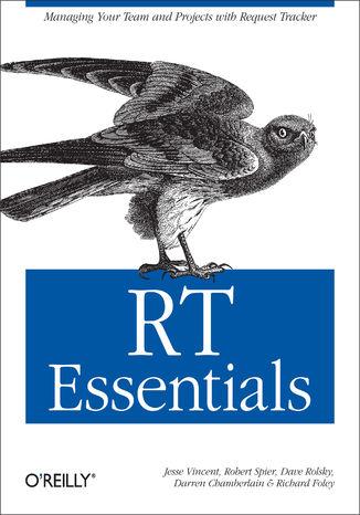Okładka książki/ebooka RT Essentials. Managing Your Team and Projects with Request Tracker