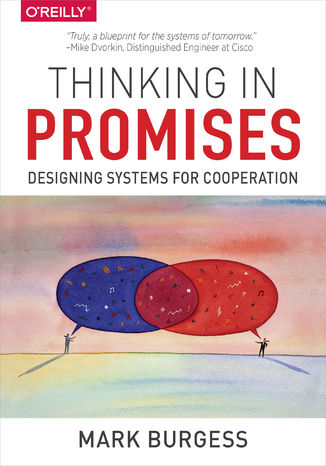 Okładka książki/ebooka Thinking in Promises. Designing Systems for Cooperation