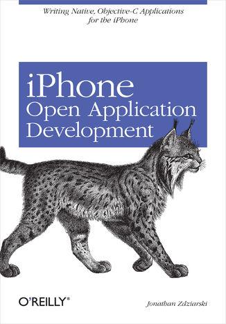 Okładka książki/ebooka iPhone Open Application Development. Write Native Objective-C Applications for the iPhone