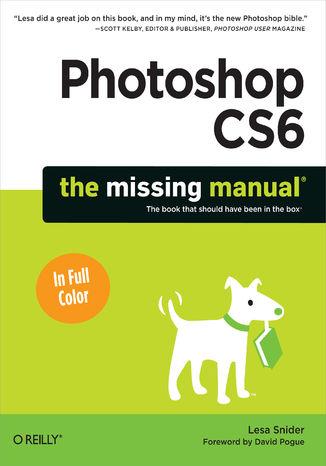 Okładka książki/ebooka Photoshop CS6: The Missing Manual