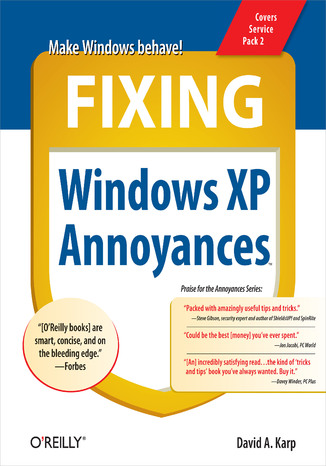 Okładka książki/ebooka Fixing Windows XP Annoyances. How to Fix the Most Annoying Things About the Windows OS