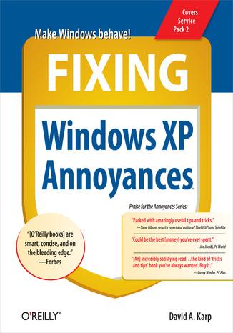Okładka książki Fixing Windows XP Annoyances. How to Fix the Most Annoying Things About the Windows OS