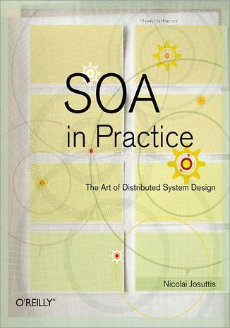 Okładka książki/ebooka SOA in Practice. The Art of Distributed System Design