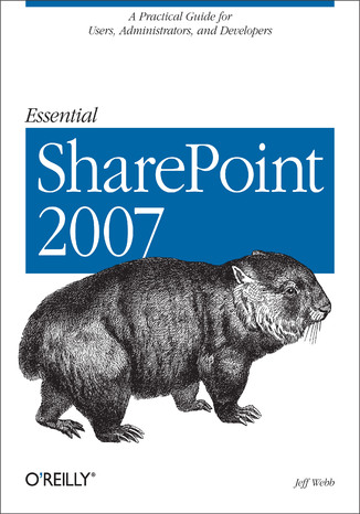 Okładka książki Essential SharePoint 2007. A Practical Guide for Users, Administrators and Developers. 2nd Edition