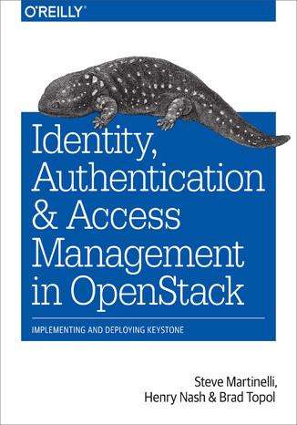 Okładka książki/ebooka Identity, Authentication, and Access Management in OpenStack. Implementing and Deploying Keystone