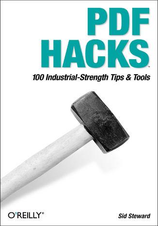 Okładka książki PDF Hacks. 100 Industrial-Strength Tips & Tools