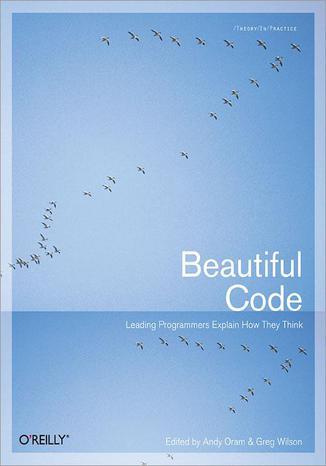 Okładka książki Beautiful Code. Leading Programmers Explain How They Think