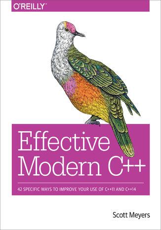 Okładka książki Effective Modern C++. 42 Specific Ways to Improve Your Use of C++11 and C++14