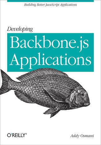Okładka książki Developing Backbone.js Applications. Building Better JavaScript Applications