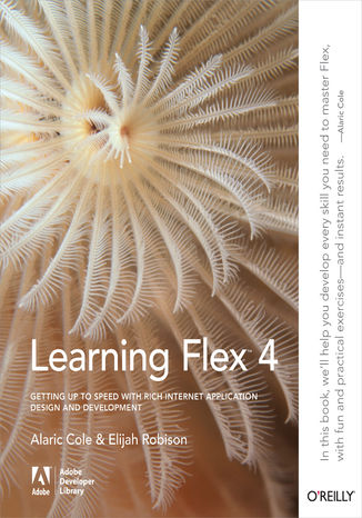 Ebook Learning Flex 4. Getting Up to Speed with Rich Internet Application Design and Development