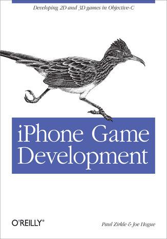 Okładka książki iPhone Game Development. Developing 2D & 3D games in Objective-C