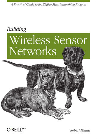 Okładka książki/ebooka Building Wireless Sensor Networks. with ZigBee, XBee, Arduino, and Processing