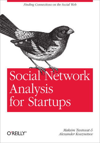 Okładka książki/ebooka Social Network Analysis for Startups. Finding connections on the social web