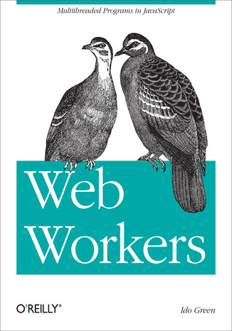 Ebook Web Workers. Multithreaded Programs in JavaScript