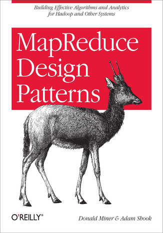 Okładka książki MapReduce Design Patterns. Building Effective Algorithms and Analytics for Hadoop and Other Systems