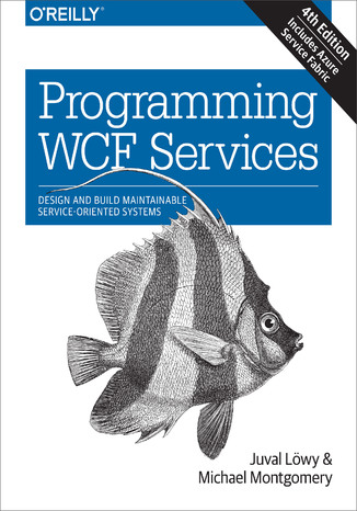 Okładka książki/ebooka Programming WCF Services. Design and Build Maintainable Service-Oriented Systems. 4th Edition