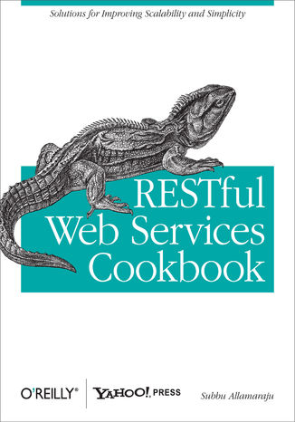 Okładka książki RESTful Web Services Cookbook. Solutions for Improving Scalability and Simplicity