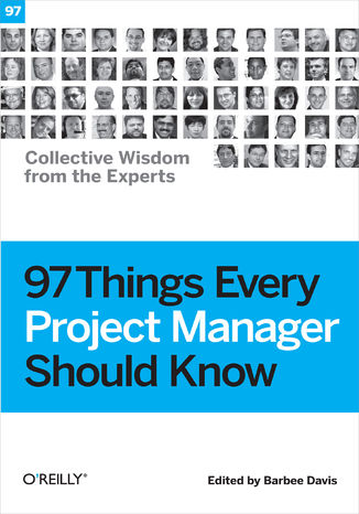 Okładka książki 97 Things Every Project Manager Should Know. Collective Wisdom from the Experts