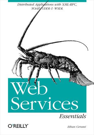 Okładka książki/ebooka Web Services Essentials. Distributed Applications with XML-RPC, SOAP, UDDI & WSDL