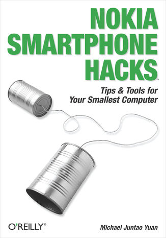 Okładka książki Nokia Smartphone Hacks. Tips & Tools for Your Smallest Computer
