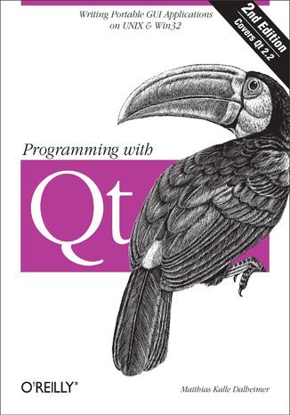 Okładka książki/ebooka Programming with Qt. Writing Portable GUI applications on Unix and Win32. 2nd Edition