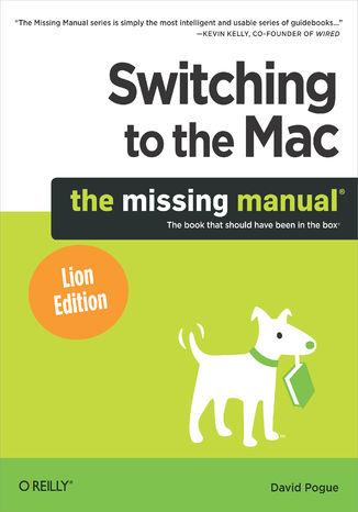 Okładka książki Switching to the Mac: The Missing Manual, Lion Edition. The Missing Manual, Lion Edition