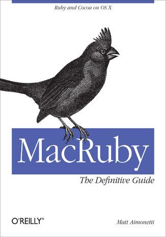 Okładka książki MacRuby: The Definitive Guide. Ruby and Cocoa on OS X