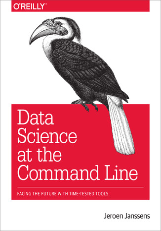 Okładka książki Data Science at the Command Line. Facing the Future with Time-Tested Tools