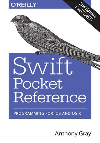 Okładka książki/ebooka Swift Pocket Reference. Programming for iOS and OS X. 2nd Edition