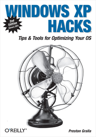 Okładka książki Windows XP Hacks. Tips & Tools for Customizing and Optimizing Your OS. 2nd Edition