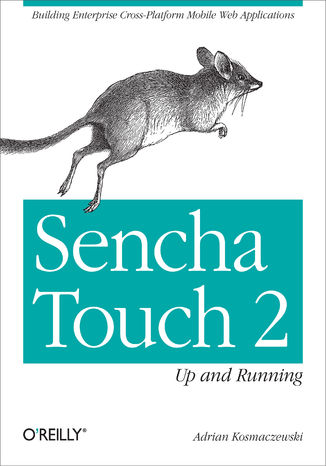 Okładka książki Sencha Touch 2 Up and Running. Building Enterprise Cross-Platform Mobile Web Applications