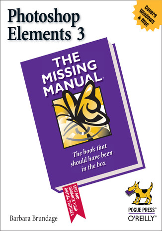 Ebook Photoshop Elements 3: The Missing Manual. The Missing Manual