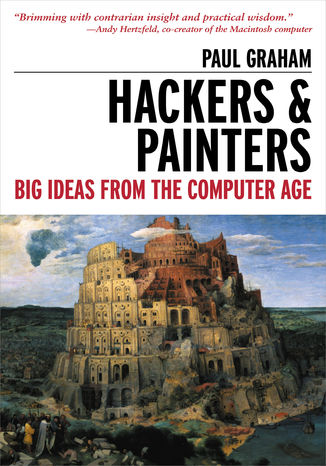 Okładka książki Hackers & Painters. Big Ideas from the Computer Age