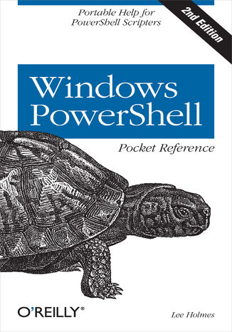 Okładka książki/ebooka Windows PowerShell Pocket Reference. Portable Help for PowerShell Scripters. 2nd Edition