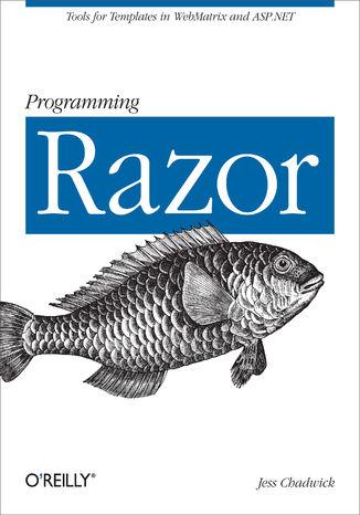 Okładka książki Programming Razor. Tools for Templates in ASP.NET MVC or WebMatrix