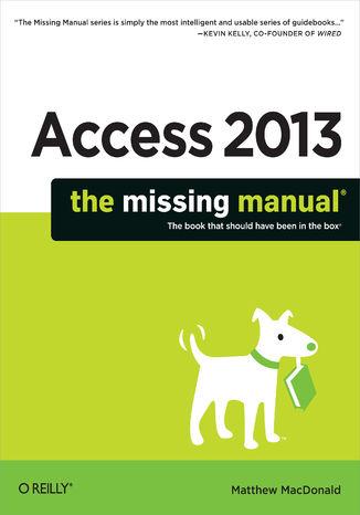 Okładka książki Access 2013: The Missing Manual