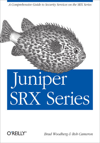 Okładka książki Juniper SRX Series. A Comprehensive Guide to Security Services on the SRX Series