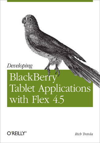 Okładka książki/ebooka Developing BlackBerry Tablet Applications with Flex 4.5