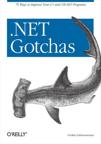 Okładka książki .NET Gotchas. 75 Ways to Improve Your C# and VB.NET Programs