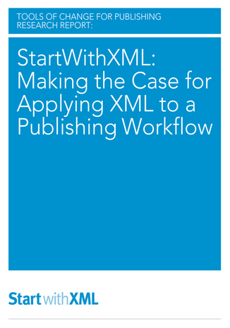 Okładka książki/ebooka StartWithXML: Making the Case for Applying XML to a Publishing Workflow