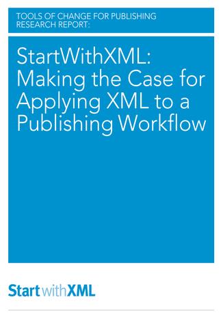 Okładka książki StartWithXML: Making the Case for Applying XML to a Publishing Workflow