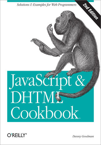 Ebook JavaScript & DHTML Cookbook. Solutions & Examples for Web Programmers. 2nd Edition