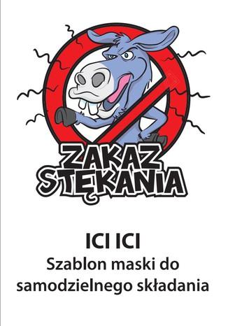 Okładka książki Maska Ici Ici - 'Zakaz Stękania' (do samodzielnego składania)