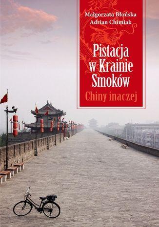 Okładka książki Pistacja w Krainie Smoków. Chiny inaczej
