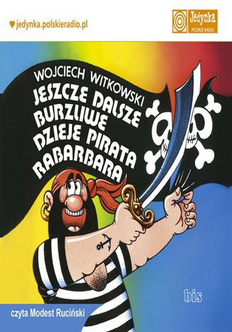 Okładka książki Jeszcze dalsze burzliwe dzieje pirata Rabarbara