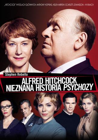 Okładka książki Alfred Hitchcock. Nieznana historia Psychozy